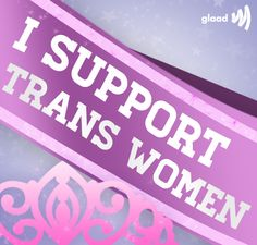 Sisters are sisters, and Trans* Women are my sisters.