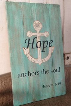 Hand Painted Wood Sign ~ Hope Anchors the Soul - Home Decoration - Interior Design Ideas Pallet Crafts, Pallet Art, Wood Crafts, Diy Crafts, Diy Wood, Rustic Wood, Distressed Wood, Design Crafts, Handmade Crafts