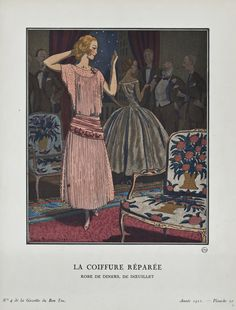 """La Coiffure Réparée - Robe de dîners, de Dœuillet,"" Pierre Brissaud, April 1921. Published from 1912 to 1925, ""La Gazette du Bon Ton"" was an iconic French fashion magazine started by Lucien Vogel. His goal was to emphasize the connection between fashion and art, and maintain a distinct and elitist image. Exquisite and vibrant fashion plates featuring women's clothing were created by modern artists of the period."