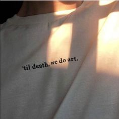 Til Death We Do Art T-Shirt / Unisex Tee / White Grey Pink / - Graphic Shirts - Ideas of Graphic Shirts - T-shirt Kunst, Tee Kunst, Tumblr Shirt, Street Style Vintage, Jandy Nelson, Hipster Vintage, Vintage Grunge, The Wicked The Divine, Art Hoe Aesthetic
