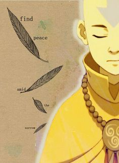 Avatar Aang  Find peace amid the sorrow
