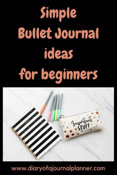 Easy guide to starting a bullet journal. Simple bullet journal ideas for beginners. How to start bullet journaling