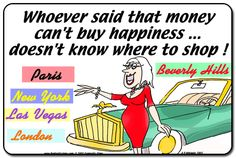 retail therapy Retail Quotes, Money Cant Buy Happiness, Smart Quotes, Beauty Quotes, Retail Therapy, True Stories, Las Vegas, Sayings, Memes
