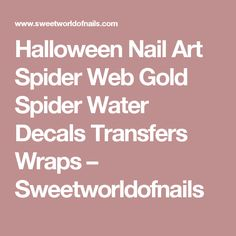 Halloween Nail Art Spider Web Gold Spider Water Decals Transfers Wraps – Sweetworldofnails