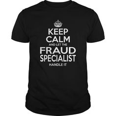 FRAUD SPECIALIST KEEP CALM AND LET THE HANDLE IT T-Shirts, Hoodies. Check Price Now ==►…