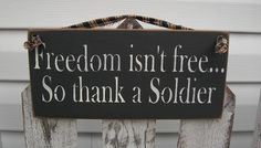 Freedom isn't Free so Thank a Soldier - OFG team - HML team. $10.95, via Etsy.