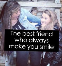 The best friend who always make you smile quotes friendship quote friends smile best friends bff friendship quotes friend quotes bffs best friend quotes Sweet Best Friend Quotes, Love My Best Friend, Best Friend Pictures, Friendship Quotes Images, Bff Quotes, Quote Friends, Make You Smile Quotes, Make Me Smile, Best Freinds