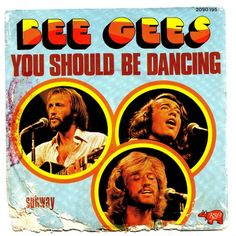 Bee Gees 'You should be dancing'