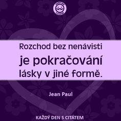 citaty-rozchod-bez-nenavisti-je-pokracovani Motto, Nov, Quotes, Qoutes, Dating, Quotations, Shut Up Quotes, Quote