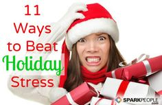 11 Ways to Reduce Holiday Stress |via @ SparkPeople #holidays #health #healthyholidays #stress