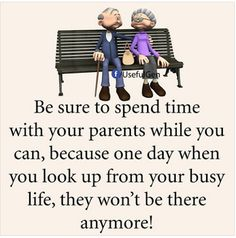 Be Sure To Spend Time With Your Parents quotes quote kids mom parents mother family quote family quotes dad children mother quotes dad quotes quotes from children to parents Respect Parents Quotes, Love Your Parents Quotes, Respect Your Parents, Quotes For Kids, Dad Quotes, Mother Quotes, Life Quotes, Qoutes, Family Time Quotes