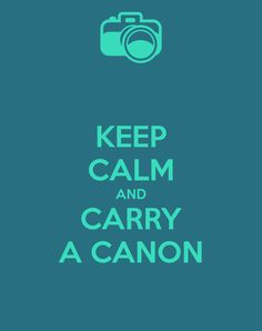 keep-calm-and-carry-a-canon-2.png 950×1,200 pixels