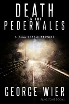 """Death On The Pedernales""  ***  George Wier  (2012)"