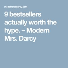 9 bestsellers actually worth the hype. – Modern Mrs. Darcy