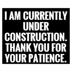 🚧I am currently under construction. Thank you for your patience. Me Quotes, Motivational Quotes, Inspirational Qoutes, Daily Quotes, Positive Quotes, Time Heals, What Can I Do, Sports Pictures, Under Construction
