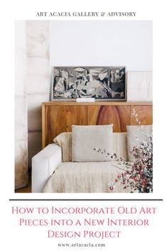 How to Incorporate Old Art Pieces into a New Interior Design Project New Interior Design, Contemporary Interior Design, Large Artwork, Old Art, Simple Shapes, Architectural Elements, Art Market, That Way, Design Projects