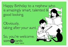 Happy Birthday Quotes : Search results for 'birthday nephew' Ecards from Free and Funny cards. Happy Birthday Quotes : Search results for 'birthday nephew' Ecards from Free and Funny cards and hilari…, Birthday Greetings For Nephew, Happy Birthday Nephew Quotes, Happy Birthday For Her, Funny Happy Birthday Wishes, Funny Birthday Cards, Birthday Memes, Free Birthday, Birthday Recipes, 21st Birthday