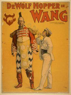 De Wolf Hopper in Wang by J. Cheever Goodwin & Woolson Morse ; management, De Wolf Hopper Co. N.Y. : Gillin Print. Co., [1897]. Library of Congress.