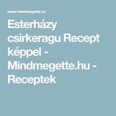 Esterházy csirkeragu Recept képpel - Mindmegette.hu - Receptek