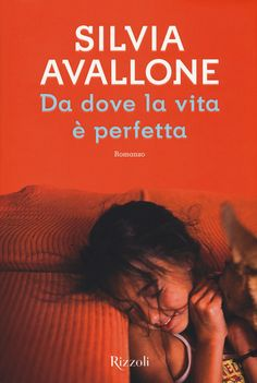 Silvia Avallone - Da dove la vita è perfetta (Ebook) | Serie TV Italia