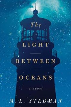 The Light Between Oceans by M.L. Stedman. One of my all-time favorites.