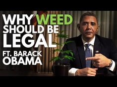 WHY WEED SHOULD BE LEGAL ft Barack Obama - YouTube