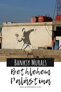 Banksy in Bethlehem - Streetart und Murals in Palästina Bethlehem, Banksy Mural, Places To Go, Street Art, Asia, Explore, World, Pictures, Travel