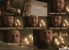 Game of Thrones: Ned Stark. Sean Bean has to die. It is known.