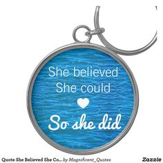 Shop She Believed She Could So She Did Blue Ocean Quote Key Ring created by Magnificent_Quotes.