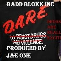 D.A.R.E.(Drugs Are Really Exciting)PRODUCED BY JAE ONE by Badd Blokk inc on SoundCloud