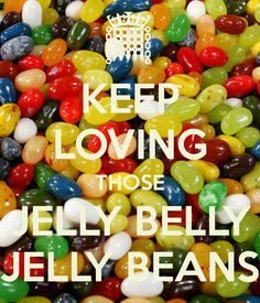 KEEP LOVING THOSE JELLY BELLY JELLY BEANS