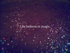 I do believe in magic! I do! I do I do believe in magic Believe In Magic, Do You Believe, The Words, Magic Quotes, Tumblr Photography, Fashion Photography, Creative Photography, Fairy Dust, Thoughts