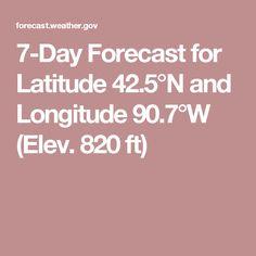 7-Day Forecast for Latitude 42.5°N and Longitude 90.7°W (Elev. 820 ft)