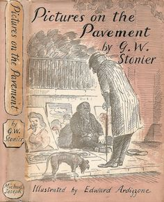 Stonier, Pictures On The Pavement, London: Michael Joseph, Jacket and illustrations by Edward Ardizzone. Children's Book Illustration, Illustrations, Edward Ardizzone, Book Cover Art, Book Covers, British Books, Best Children Books, Thing 1, Chef D Oeuvre