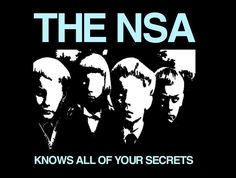 The NSA knows all of your secrets.