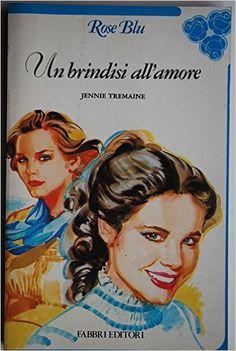 Un brindisi all'amore Jennie Tremaine - Cerca con Google