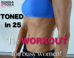 Get TONED in 25.. Just 25 minutes of #interval training gets you Toned and Terrific! #workouts #fitness #weightloss #motivation