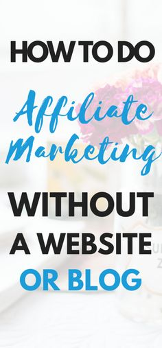 How to do affiliate marketing without a website or blog. If you want to make affiliate sales but do not want to spend the time to start a blog or website then this article is for you. You will learn about high paying affiliate programs that you can use wi
