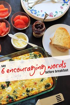 How you and your family start the day makes a big difference.  Say 6 Encouraging Words Before Breakfast http://lifeasmom.com/say-6-encouraging-words-before-breakfast/