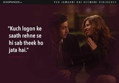 14 Yeh Jawaani Hai Deewani Dialogues That Prove Its Our Generations Favourite Coming-Of-Age Film Love Song Quotes, Bff Quotes, Movie Quotes, Friendship Quotes, Life Quotes Pictures, Real Life Quotes, Reality Quotes, Mixed Feelings Quotes, Attitude Quotes