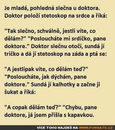 Je mladá, pohledná slečna u doktora Funny Texts, Funny Jokes, Joker, Lol, Memes, Relax, Jokes, Funny Text Messages, Funny Texts Jokes