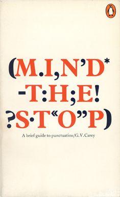 "G.V. Carey's ""Mind the Stop"". Cover by Alan Fletcher/Pentagram - 1976."