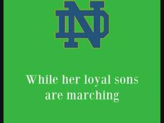 University of Notre Dame Fighting Irish - fight song with words - The Notre Dame Victory March