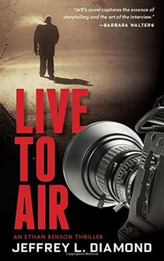 Live to Air by Jeffrey L. Diamond