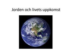 Jorden och livets uppkomst - ppt ladda ner