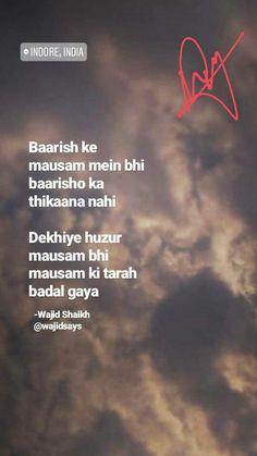 barsaat ke din hai aur barsaat ke hi thikhaaana nahi Shyari Quotes, Snap Quotes, Mood Quotes, Qoutes, Rain Quotes, Story Quotes, Friend Quotes, Poetry Quotes, Lyric Quotes