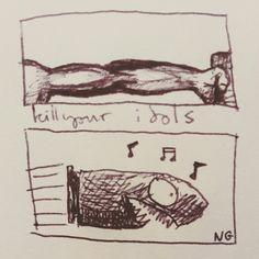 """Kill your idols"" sketch by Nick Gibney"