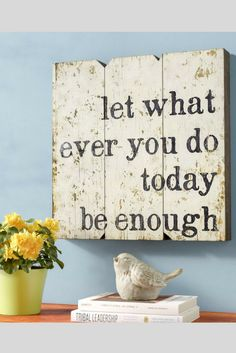 Let Whatever You Do Today Be Enough, Wood Wall Décor, Wood sign, Quote sign, Inspirational decor, Farmhouse sign, home decor, Farmhouse decor, Rustic style decor, Rustic sign, gift idea #ad