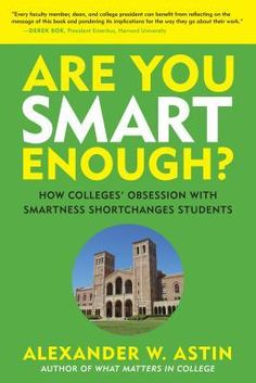 Are You Smart Enough? by Alexander W. Astin