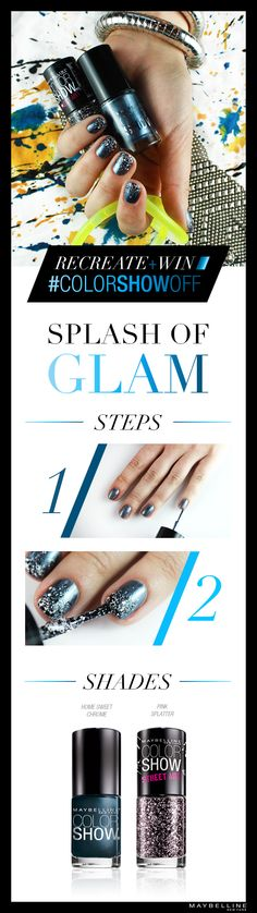 Glam yourself up! - Splash some glam on it. Apply 2 coats of your fave Color Show Splatter glitter, Street Art, or Polka Dot Color Show on top nail edge Drag brush from top to bottom of nail to evenly distribute splatter Topcoat it Diy Makeup, Beauty Makeup, Beauty Tips, Beauty Hacks, Cute Nail Polish, Cute Nails, Color 2, Color Show, Official Rules